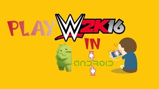 How to doanload and play   Wwe 2k16 in android in Hindi very easy