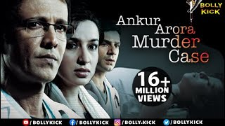 HIndi Movies 2017 Full Movie | Ankur Arora Murder Case | Hindi Movies | Kay Kay Menon Movies