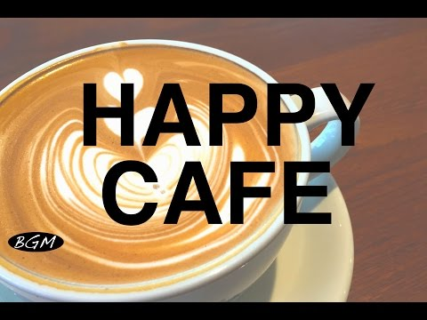 【CAFE MUSIC】Relaxing Jazz & Bossa Nova Instrumental Music Happy Cafe Music For Study Work