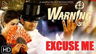Excuse Me (Salsa Song)   HD Video   Warning (2015)   Bengali Movie   Arifin Shuvoo   Mahiya Mahi