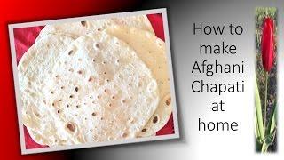 How to make Afghani Chapati ,flatbread[طرز و تهیه  نان  چپاتی  افغانی]