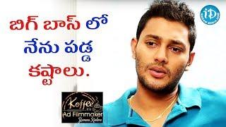 Frustration Times In Bigg Boss - Prince || Koffee With Yamuna Kishore
