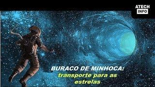 BURACO DE MINHOCA: MEIO DE TRANSPORTE PARA AS ESTRELAS