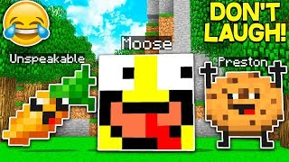 IF YOU LAUGH YOU LOSE... with UNSPEAKABLEGAMING & PRESTONPLAYZ
