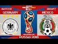 Germany vs Mexico ⚽️ | FIFA World Cup Russia 2018 | MATCH 10 | 17/06/2018 | FIFA 18