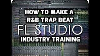 HOW TO MAKE A RnB TRAP BEAT IN FL STUDIO 12 - FL STUDIO BEGINNER TUTORIALS