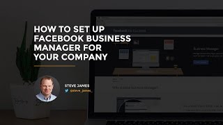 How to Set up Facebook Business Manager for Your Company (2016 Tutorial)