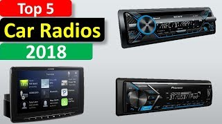 Top 5 Car Radios in 2018 || 5 Best Car Radios Reviews ||
