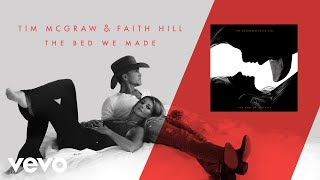 Tim McGraw, Faith Hill - The Bed We Made (Audio)