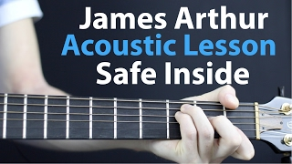 James Arthur: Safe Inside - Acoustic Guitar Lesson EASY