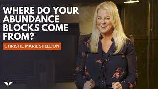 Where Do My Abundance Blocks Come From? |  Christie Marie Sheldon