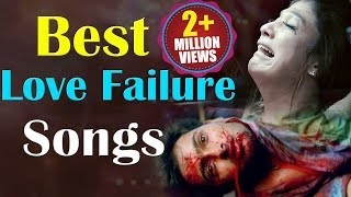 Love Failure - Sad Songs | Emotional Songs | Volga Videos | 2017