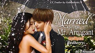 [Wattpad Trailer]Married With Mr.Arrogant♡