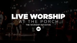 The Porch Worship | Shane & Shane August 7th, 2018