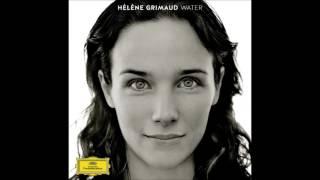 Hélène Grimaud | Water - Sawhney, Berio, Takemitsu, Fauré, Ravel, Albeniz, Liszt... (Audio video)