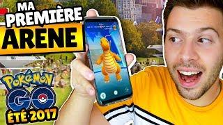 MA 1ÈRE NOUVELLE ARÈNE POKEMON GO ! - Pokemon Go ÉTÉ 2017