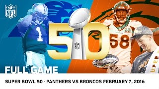 Super Bowl 50 - Panthers vs. Broncos (FULL GAME) | NFL