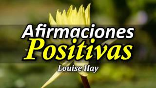 Afirmaciones Positivas de Louise Hay