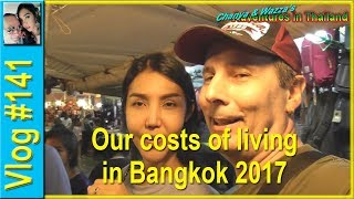 Vlog 141 - Our costs of living in Bangkok 2017