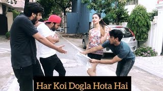 Har Koi Dogla Hota Hai | RealSHIT
