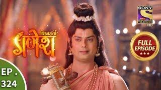 Vighnaharta Ganesh - Ep 324 - Full Episode - 16th November, 2018