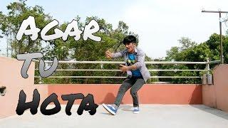 Agar Tu Hota Dance Video of Baaghi / Ankit Tiwari,Tiger Shroff /By Yogesh karki
