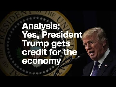 Analysis Yes President Trump gets credit for the economy