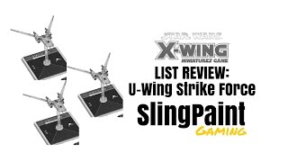 X-WING - LIST REVIEW - U-Wing Strike Team - X-Wing Miniatures - SPG