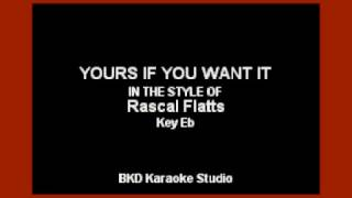 Yours If You Want It (In the Style of Rascal Flatts) (Karaoke with Lyrics)