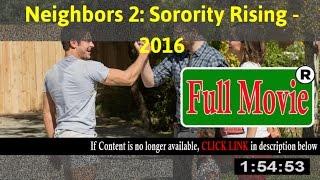 Neighbors 2: Sorority Rising 2016 - FuII HD Movie ON-Line