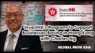 GFA05 – InvestHK's Charles Ng Shares on Ways Businesses Leverage their Government Programs