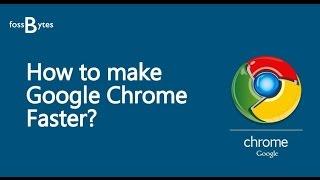 How To Make Google Chrome Faster For Web Browsing | Speedup Chrome