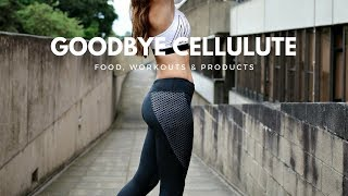 HOW TO GET RID OF CELLULITE | FOOD, FITNESS + PRODUCTS!