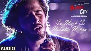 Full Audio: Tu Mujhse Nikalta Nahi  | THE DARK SIDE OF LIFE – MUMBAI CITY | Prakash Prabhakar