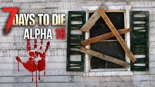 BATTEN DOWN THE HATCHES ★ 7 Days To Die (Alpha 16, Ep.13)