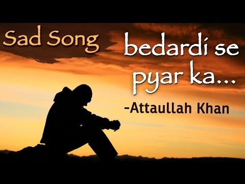 Xxx Mp4 Bedardi Se Pyar Ka Sahara Na Mila Attaullah Khan Sad Songs Dard Bhare Geet 3gp Sex