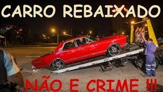 Legalizar? Carro Rebaixado não é Crime!!! Legaliza Brasil / Canal Custom Cars