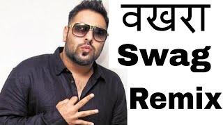 Badshah-Wakhra Swag | Desi Remix | Dj Shivam Mehta(Chandigarh) 7696389881| Latest Punjabi Remix 2015