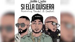 Justin Quiles - Si Ella Quisiera ft. Yandel & Gadiel (Remix) [Official Audio]