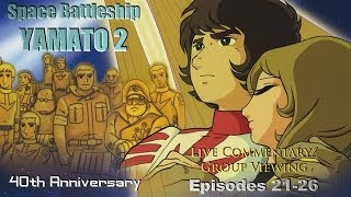Watching Space Battleship Yamato 2 - Episodes 21-26 (FINALE!)