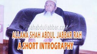 Allama Shah Abdul Jabbar Rah. | A Short Intrograpy | shahabduljabbar.com