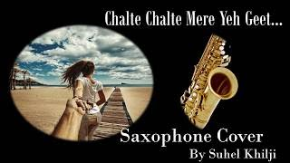 Chalte Chalte Mere Yeh Geet- Unplugged version | Saxophone Cover |HD