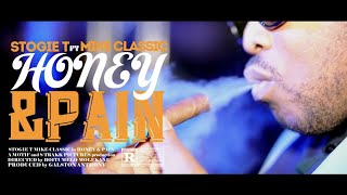 Stogie T Ft. Mike Classic - Honey And Pain