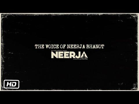 Neerja   The Voice of Neerja Bhanot