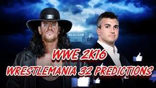 WWE WRESTLEMANIA 32 THE UNDERTAKER VS. SHANE MCMAHON - HELL IN A CELL MATCH WWE 2K16 PREDICTIONS