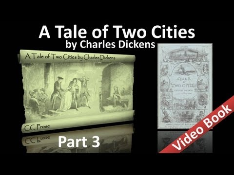 Part 3 - A Tale of Two Cities Audiobook by Charles Dickens (Book 02, Chs 07-13)