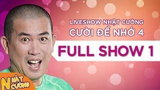 Liveshow Nhật Cường [Cười Để Nhớ 4] - Full Phần 1