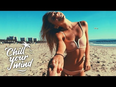 Xxx Mp4 Summer Chill House Mix 2018 Come With Me 3gp Sex