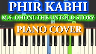 PHIR KABHI Piano Cover|M.S. DHONI -THE UNTOLD STORY|Chords+Tutorial+Lesson+Instrumental|Arijit Singh
