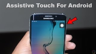 Assistive Touch For Android Phone | Samsung Assistive Touch Active | iPhone Assistive Touch Android